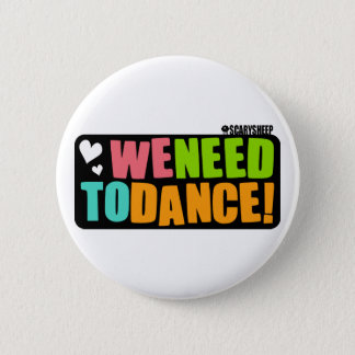 We Need to Dance Button