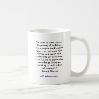 """""""We need to steer clear of this poverty of ambi... Coffee Mug"""
