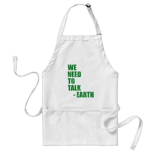 We Need To Talk - Earth Adult Apron