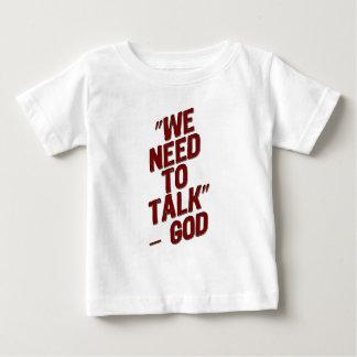 WE NEED TO TALK- GOD BABY T-Shirt