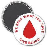We Need What You Have, Give Blood 3 Inch Round Magnet