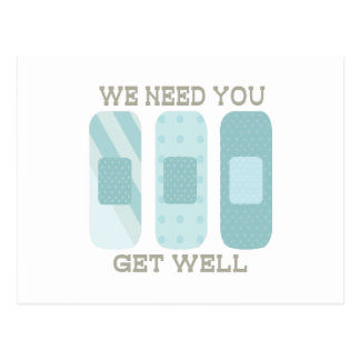 We Need You Get Well Postcards