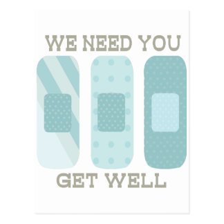 We Need You Get Well Post Card