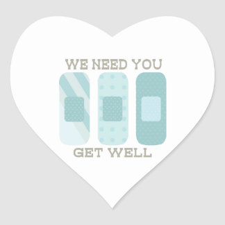 We Need You Get Well Heart Sticker