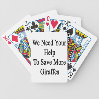 We Need Your Help To Save More Giraffes Bicycle Playing Cards