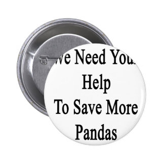 We Need Your Help To Save More Pandas Button