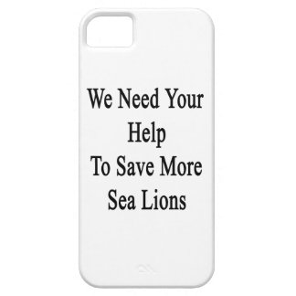 We Need Your Help To Save More Sea Lions iPhone SE/5/5s Case
