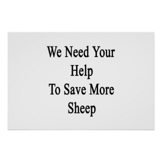 We Need Your Help To Save More Sheep Poster