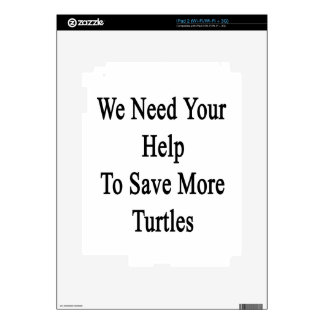 We Need Your Help To Save More Turtles Skins For iPad 2