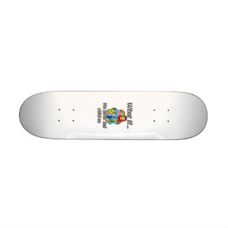 we never had kids custom skateboard