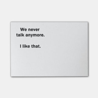 We Never Talk Anymore. I Like That. Post-it Notes