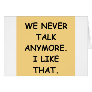 we never talk greeting card