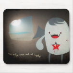 We only come out at night mousepads