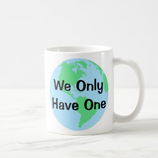 We Only Have One Earth Classic White Coffee Mug