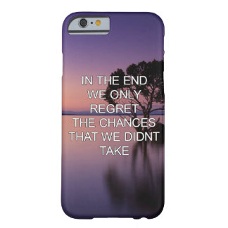 we only regret the chances we didn't take- travel barely there iPhone 6 case