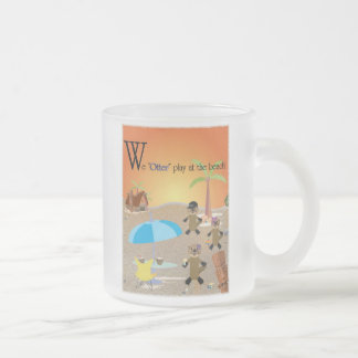 """We """"otter"""" play at the beach! frosted glass coffee mug"""