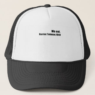 We Out Harriet Tubman Black History Trucker Hat