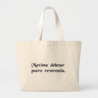 We owe the greatest respect to a child. tote bags