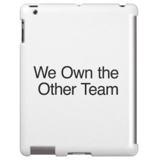 We Own the Other Team