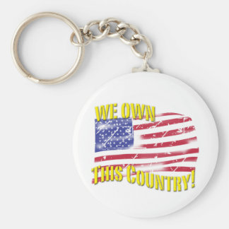 We own this Country! patriotic design Basic Round Button Keychain