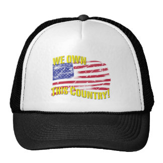 We own this Country! patriotic design Trucker Hat