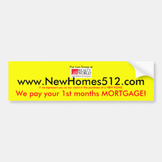 We Pay your 1st Months Mortgage Car Bumper Sticker
