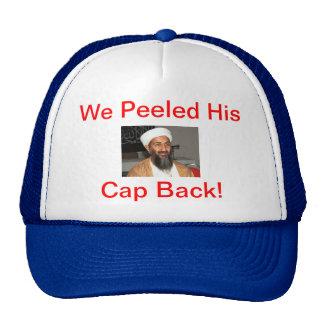 We Peeled His Cap Back Osama Cap Trucker Hat