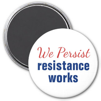 We Persist Resistance Works Patriot Red White Blue Magnet