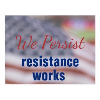 We Persist Resistance Works Protest is Patriotic Postcard