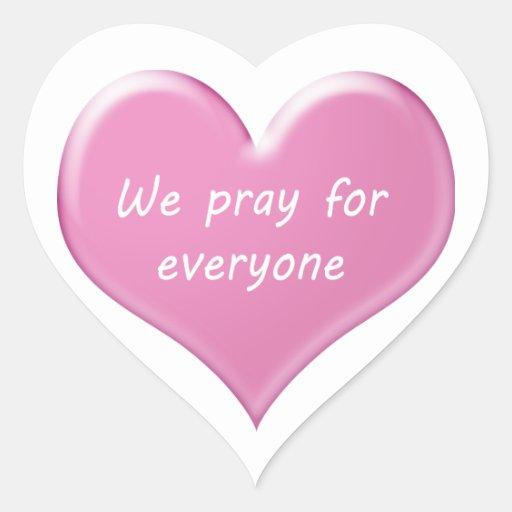 We pray for everyone heart sticker