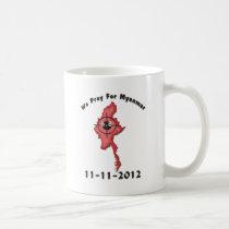We Pray For Myanmar 11-11-2012 Coffee Mug