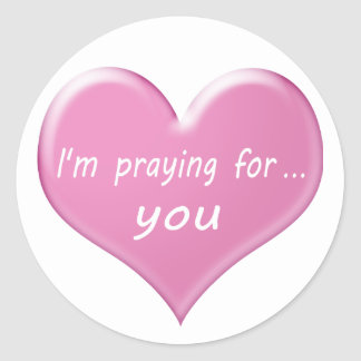 We pray for you and I'm pray for you Classic Round Sticker