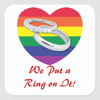 We Put a Ring on It Gay Wedding Square Sticker