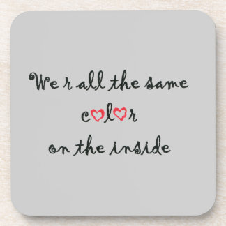 """""""We r all the same color"""" Coaster"""