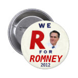 We R for Romney 2012 Pin