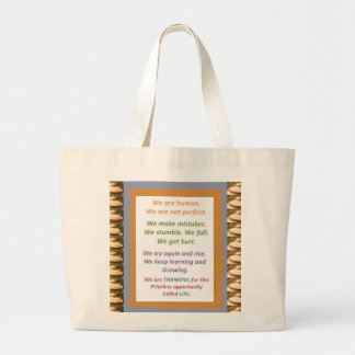 We R Human Thankful for opportunity called LIFE Tote Bags