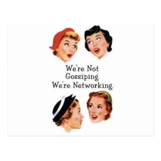 We re networking--NOT gossiping Post Cards