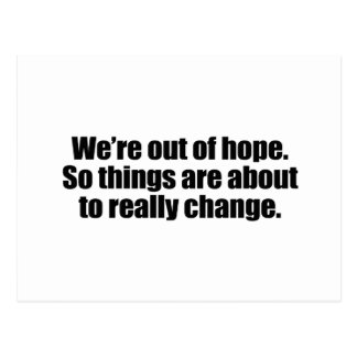 WE RE OUT OF HOPE png Postcard