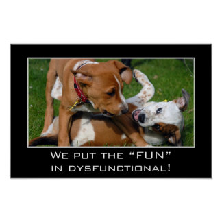 We really put the fun in dysfunctional (L) Poster