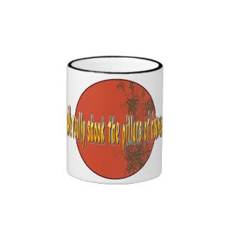 We really shook the pillars of heaven. ringer mug