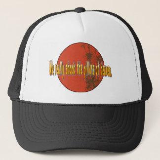 We really shook the pillars of heaven. trucker hat