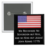 We Recognize No Sovereign but God, and no King but 2 Inch Square Button