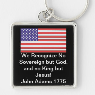We Recognize No Sovereign but God, and no King but Silver-Colored Square Keychain