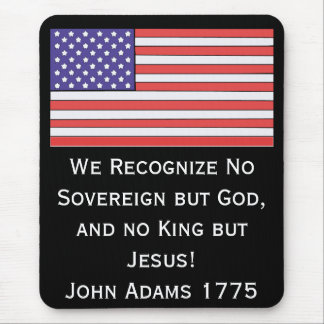 We Recognize No Sovereign but God, and no King but Mouse Pad
