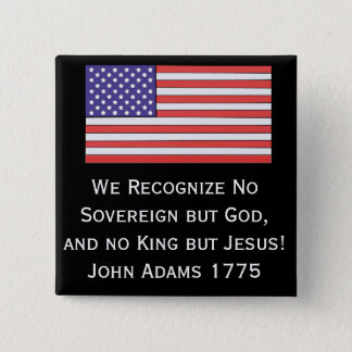 We Recognize No Sovereign but God, and no King but Pinback Button