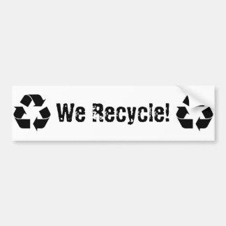 We Recycle Car Bumper Sticker