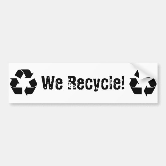 We Recycle Bumper Sticker