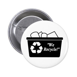 We Recycle Pinback Button