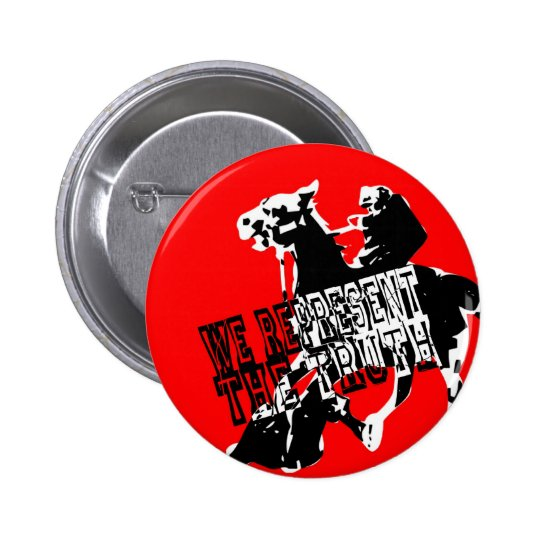 we represent the truth pinback button