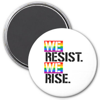 We Resist We Rise - - LGBTQ Rights -  Magnet